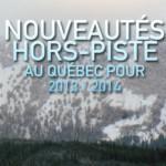 Les nouveautés en snowboard hors-piste au Québec