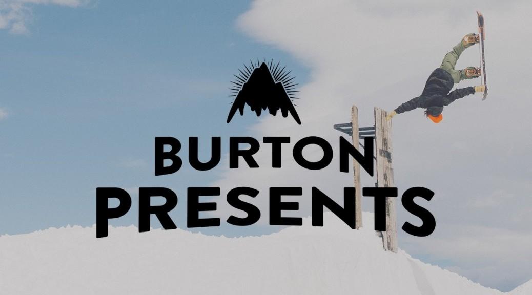 Video – Burton Presents